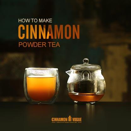 How To Make Cinnamon Powder Tea Cinnamon Vogue